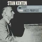 STAN KENTON Jazz Profile: Stan Kenton album cover