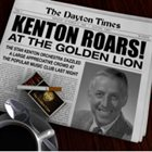 STAN KENTON Kenton Roars! At The Golden Lion album cover