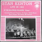STAN KENTON Live In 1951 At The Hollywood Palladium, Volume 1 album cover