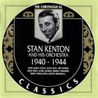STAN KENTON Stan Kenton And His Orchestra : 1940-1944 album cover