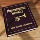 STAN KENTON Stan Kenton Orchestra : Mellophonium Memoirs album cover