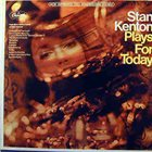 STAN KENTON Stan Kenton Plays For Today album cover