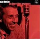 STAN KENTON The Innovations Orchestra album cover