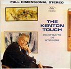 STAN KENTON The Kenton Touch - Portraits in Strings album cover