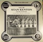 STAN KENTON The Uncollected 1943-1944 Vol. III album cover