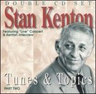 STAN KENTON Tunes & Topics Part Two (disc 1) album cover