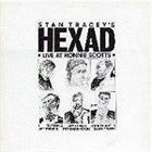 STAN TRACEY Stan Tracey`s Hexad Live At Ronnie Scotts album cover