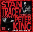 STAN TRACEY Stan Tracey / Peter King : The Last Time I Saw You album cover