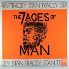 STAN TRACEY The 7 Ages Of Man album cover