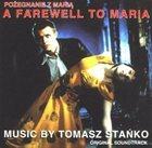 TOMASZ STAŃKO A Farewell to Maria (OST) album cover