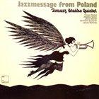 TOMASZ STAŃKO Jazzmessage From Poland album cover
