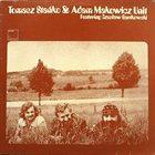 TOMASZ STAŃKO Tomasz Stańko & Adam Makowicz album cover