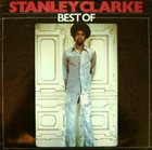 STANLEY CLARKE Best of album cover