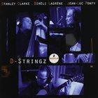 STANLEY CLARKE Stanley Clarke, Bireli Lagrène & Jean-Luc Ponty : D-Stringz album cover