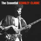 STANLEY CLARKE The Essential Stanley Clarke album cover