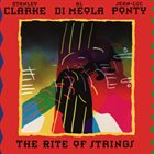 STANLEY CLARKE The Rite of Strings (feat. Al Di Meola & Jean-Luc Ponty) album cover