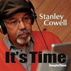STANLEY COWELL It's Time album cover