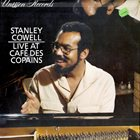 STANLEY COWELL Live At Cafe Des Copains album cover
