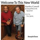 STANLEY COWELL Stanley Cowell & Emphatlectrik 4et : Welcome To This New World album cover