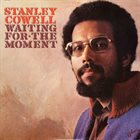 STANLEY COWELL Waiting For The Moment album cover
