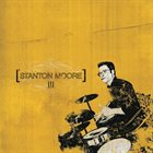 STANTON MOORE III album cover