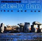 STEELY DAN Remastered: The Best of Steely Dan, Then and Now album cover