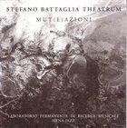 STEFANO BATTAGLIA Stefano Battaglia Theatrum : Mut(e)azioni I-XV album cover