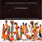 STEFANO BATTAGLIA Stefano Battaglia Theatrum : Rito Stagionale album cover