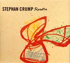 STEPHAN CRUMP Rosetta album cover