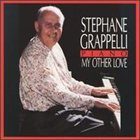 STÉPHANE GRAPPELLI My Other Love album cover