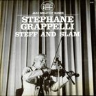 STÉPHANE GRAPPELLI Steff And Slam (aka I Giganti Del Jazz Vol. 43) album cover