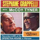 STÉPHANE GRAPPELLI Stephane Grappelli & McCoy Tyner : Live At The Operetka House In Warsaw album cover