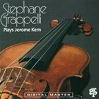 STÉPHANE GRAPPELLI Stéphane Grappelli Plays Jerome Kern album cover