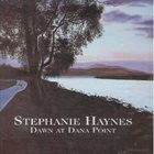 STEPHANIE HAYNES Dawn At Dana Point album cover