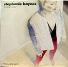 STEPHANIE HAYNES The Only Music album cover