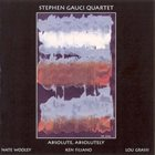 STEPHEN GAUCI Absolute, Absolutely album cover