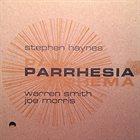 STEPHEN HAYNES Parrhesia album cover
