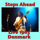 STEPS AHEAD / STEPS Steps Ahead, Live 1983 Denmark album cover