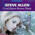 STEVE ALLEN Cool, Quiet Bossa Nova album cover