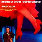 STEVE ALLEN Music For Swingers album cover
