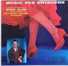 STEVE ALLEN Music For Swingers album cover