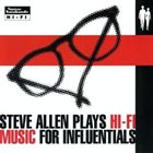 STEVE ALLEN Plays Hi-Fi Music for Influentials album cover