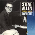 STEVE ALLEN Plays Jazz Tonight album cover