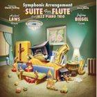 STEVE BARTA Symphonic Arrangement: Suite for Flute and Jazz Piano Trio album cover