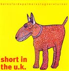 STEVE BERESFORD Beresford • Palmer • Stagner • Turner : ‎  Short In The U.K. album cover