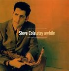 STEVE COLE Stay Awhile album cover