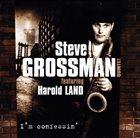 STEVE GROSSMAN Steve Grossman Quintet Featuring Harold Land : I'm Confessin' album cover