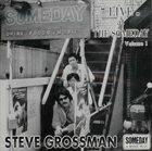 STEVE GROSSMAN Live At The Someday Volume. 1 album cover