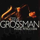 STEVE GROSSMAN Steve Grossman With Michel Petrucciani : Quartet album cover