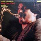 STEVE GROSSMAN Way Out East, Vol. 1 album cover